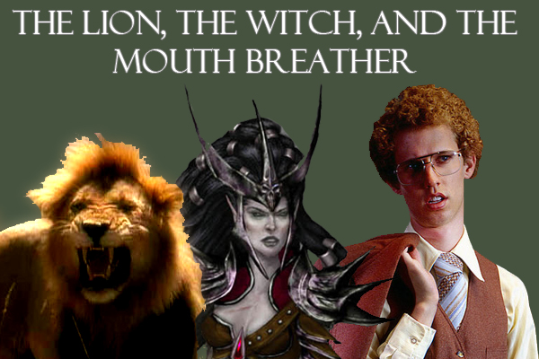 The Lion The Witch And The Mouth Breather