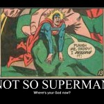not so superman - Motivational Poster